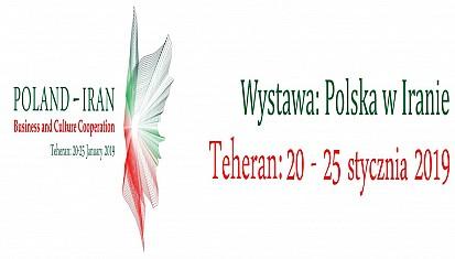 """Wystawa: Polska w Iranie """"Poland - Iran 2019"""" Teheran, 20-25 stycznia 2019 r."""