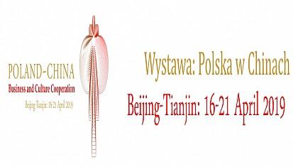 Wystawa: Polska w Chinach, 16-21 kwietnia 2019 r., Pekin-Tianjin